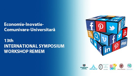 Economie - Inovatie,Comunicare Universitara - 13th International Symposıum Workshop Remem